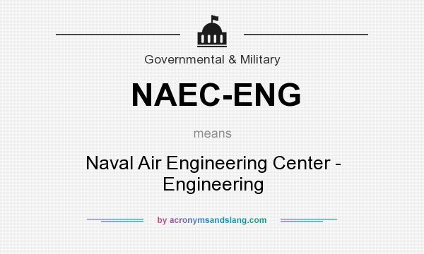 What does NAEC-ENG mean? It stands for Naval Air Engineering Center - Engineering