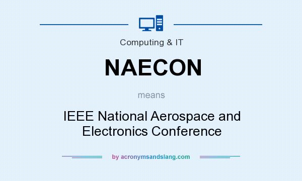 What does NAECON mean? It stands for IEEE National Aerospace and Electronics Conference