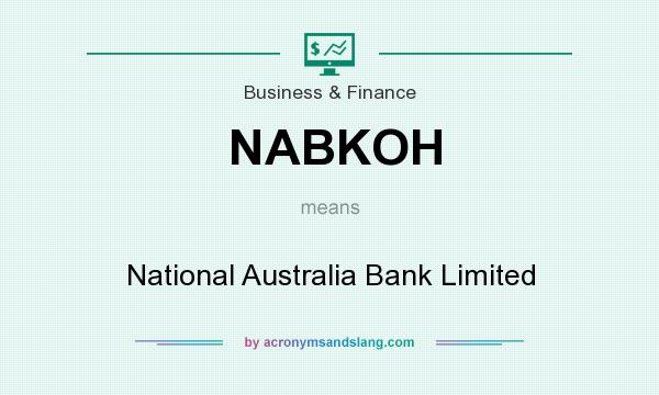 What does NABKOH mean? It stands for National Australia Bank Limited