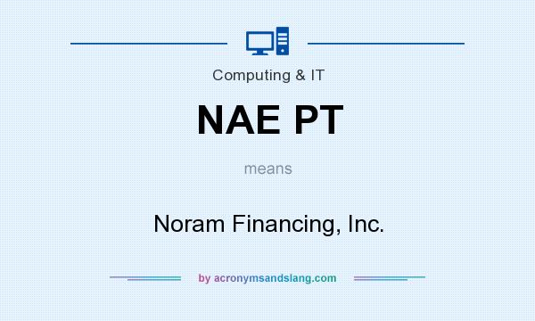 What does NAE PT mean? It stands for Noram Financing, Inc.