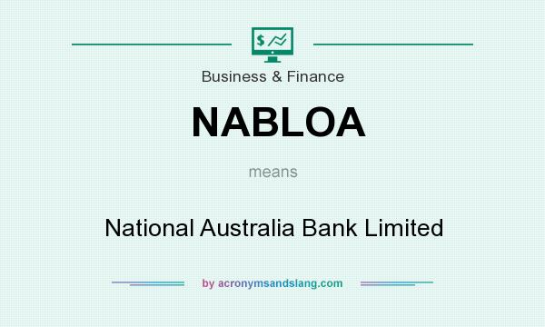 What does NABLOA mean? It stands for National Australia Bank Limited