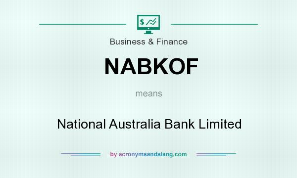 What does NABKOF mean? It stands for National Australia Bank Limited