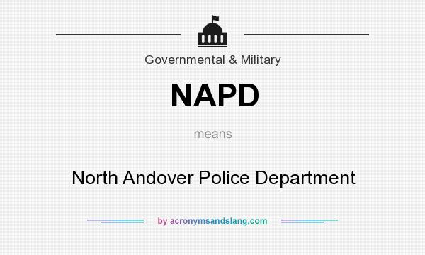What does NAPD mean? It stands for North Andover Police Department