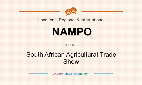 What does NAMPO mean? It stands for South African Agricultural Trade Show