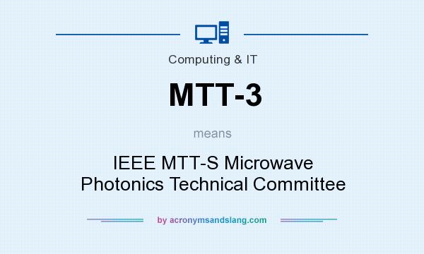 What does mtt 3 mean definition of mtt 3 mtt 3 stands for Ieee definition