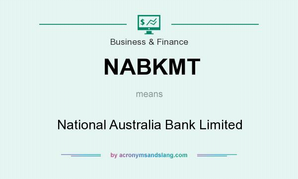 What does NABKMT mean? It stands for National Australia Bank Limited