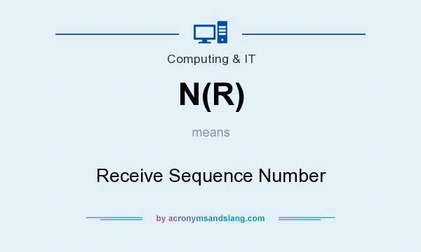 What does N(R) mean? It stands for Receive Sequence Number