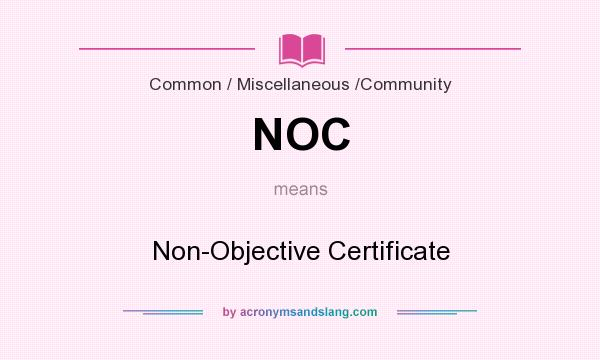 Noc non objective certificate in common miscellaneous noc non objective certificate in common miscellaneous community by acronymsandslang thecheapjerseys Image collections