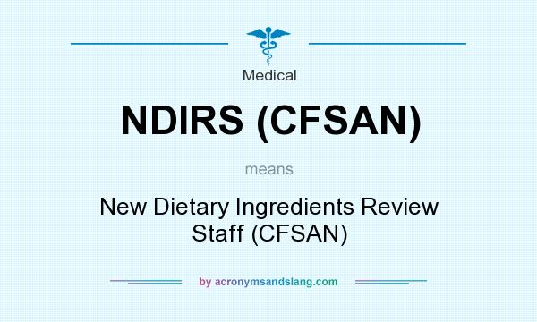What does NDIRS (CFSAN) mean? It stands for New Dietary Ingredients Review Staff (CFSAN)