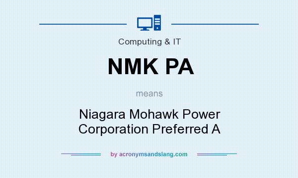 What does NMK PA mean? It stands for Niagara Mohawk Power Corporation Preferred A