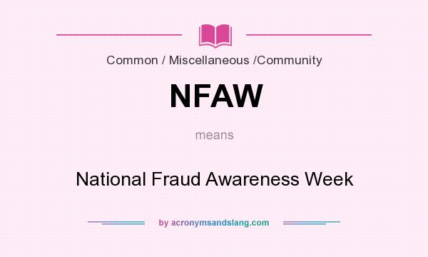 What does NFAW mean? It stands for National Fraud Awareness Week