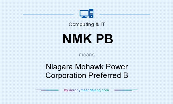 What does NMK PB mean? It stands for Niagara Mohawk Power Corporation Preferred B