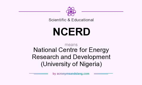 What does NCERD mean? It stands for National Centre for Energy Research and Development (University of Nigeria)