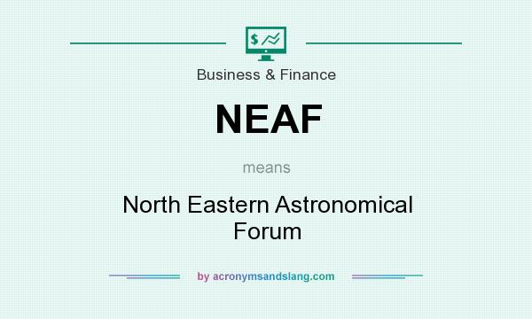 What does NEAF mean? It stands for North Eastern Astronomical Forum