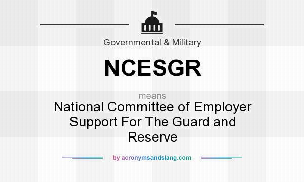 What does NCESGR mean? It stands for National Committee of Employer Support For The Guard and Reserve