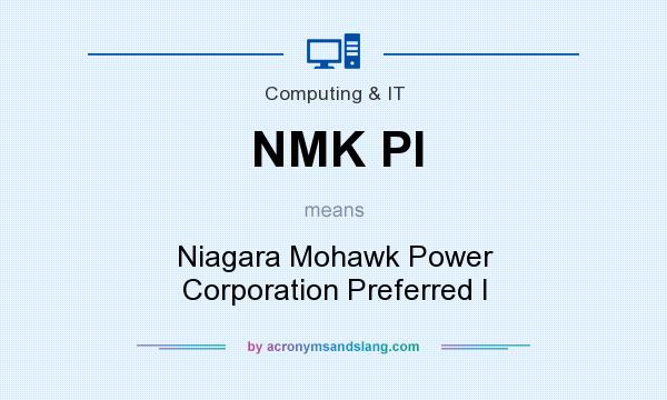 What does NMK PI mean? It stands for Niagara Mohawk Power Corporation Preferred I