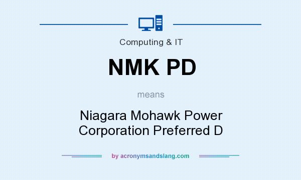 What does NMK PD mean? It stands for Niagara Mohawk Power Corporation Preferred D