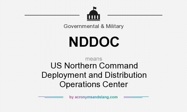 What does NDDOC mean? It stands for US Northern Command Deployment and Distribution Operations Center
