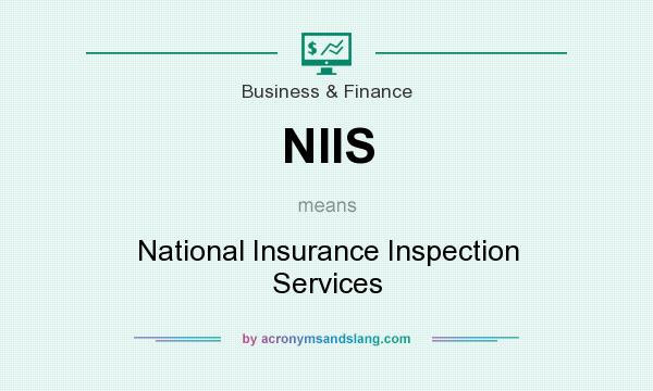 What does NIIS mean? It stands for National Insurance Inspection Services