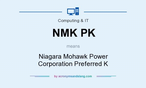 What does NMK PK mean? It stands for Niagara Mohawk Power Corporation Preferred K