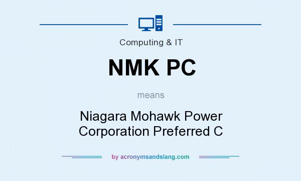 What does NMK PC mean? It stands for Niagara Mohawk Power Corporation Preferred C