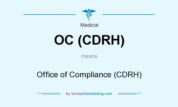 What does OC (CDRH) mean? It stands for Office of Compliance (CDRH)
