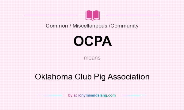 What does OCPA mean? It stands for Oklahoma Club Pig Association