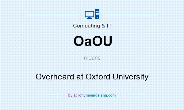 What does OaOU mean? It stands for Overheard at Oxford University