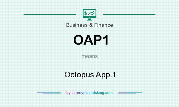 What does OAP1 mean? It stands for Octopus App.1