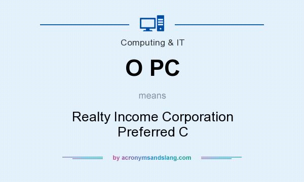 What does O PC mean? It stands for Realty Income Corporation Preferred C