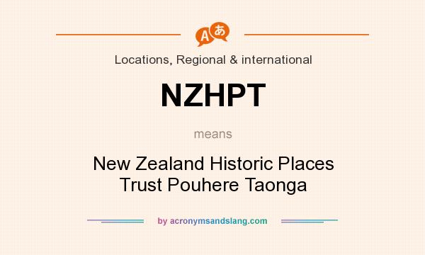 What does NZHPT mean? It stands for New Zealand Historic Places Trust Pouhere Taonga