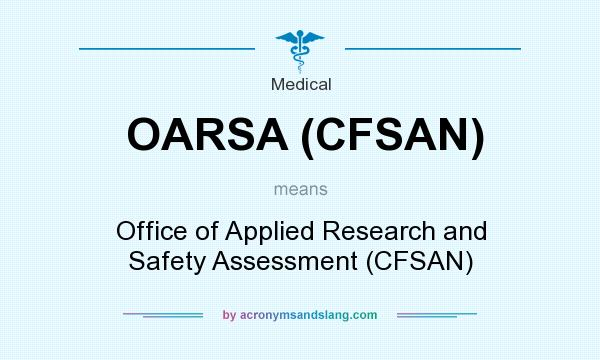 What does OARSA (CFSAN) mean? It stands for Office of Applied Research and Safety Assessment (CFSAN)
