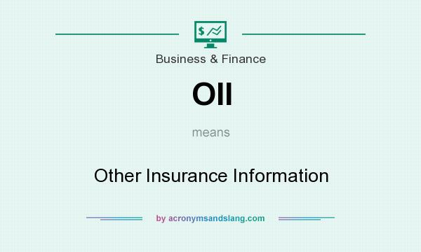What does OII mean? It stands for Other Insurance Information