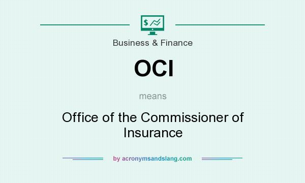 What does OCI mean? It stands for Office of the Commissioner of Insurance