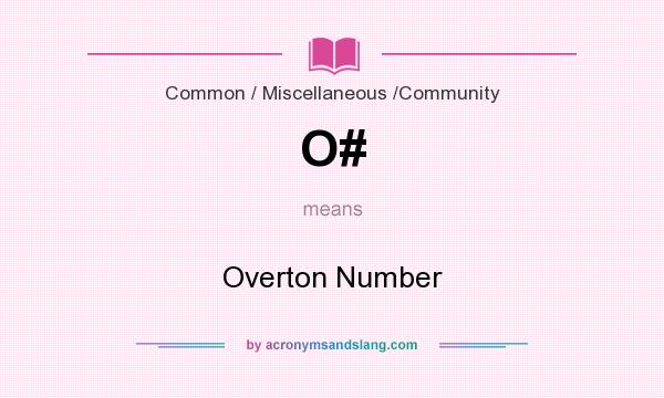 What does O# mean? It stands for Overton Number