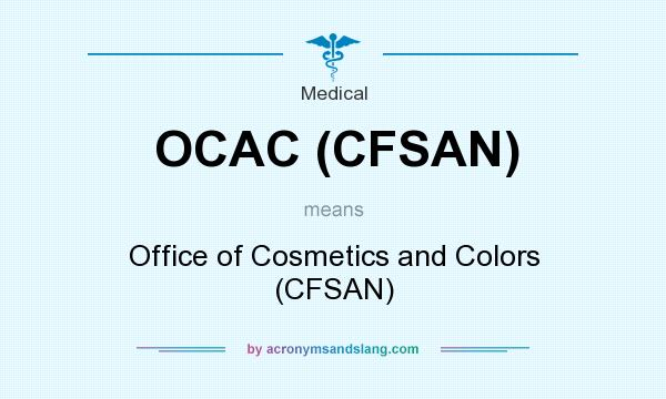 What does OCAC (CFSAN) mean? It stands for Office of Cosmetics and Colors (CFSAN)