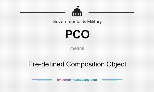What does PCO mean? It stands for Pre-defined Composition Object
