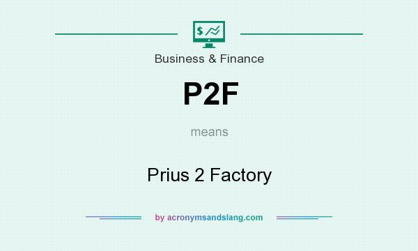 What does P2F mean? It stands for Prius 2 Factory