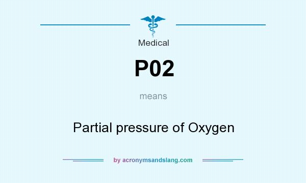 What does P02 mean? It stands for Partial pressure of Oxygen