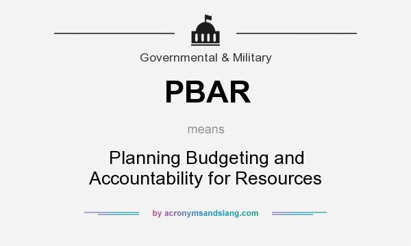 What does PBAR mean? It stands for Planning Budgeting and Accountability for Resources