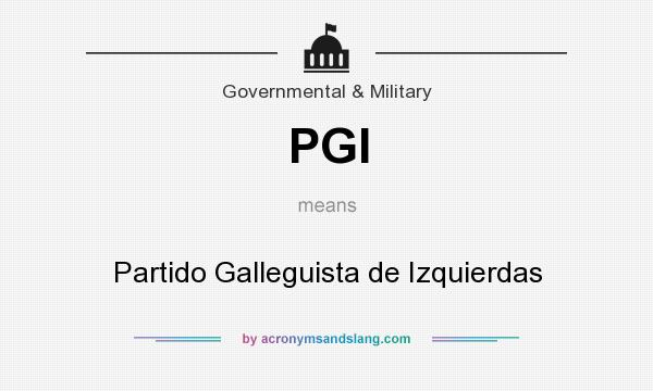 What does PGI mean? It stands for Partido Galleguista de Izquierdas