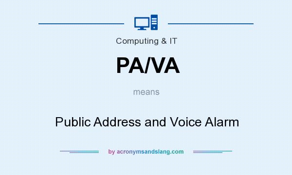 What does PA/VA mean? It stands for Public Address and Voice Alarm