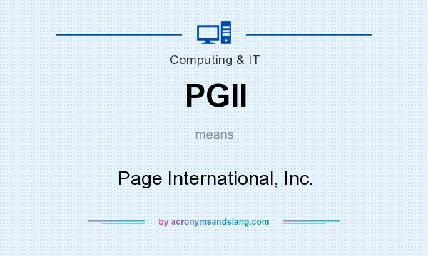What does PGII mean? It stands for Page International, Inc.