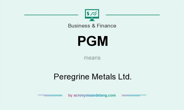 What does PGM mean? It stands for Peregrine Metals Ltd.