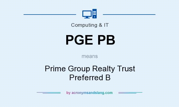 What does PGE PB mean? It stands for Prime Group Realty Trust Preferred B
