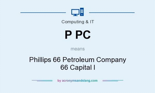 What does P PC mean? It stands for Phillips 66 Petroleum Company 66 Capital I