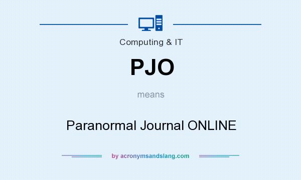 What does PJO mean? It stands for Paranormal Journal ONLINE