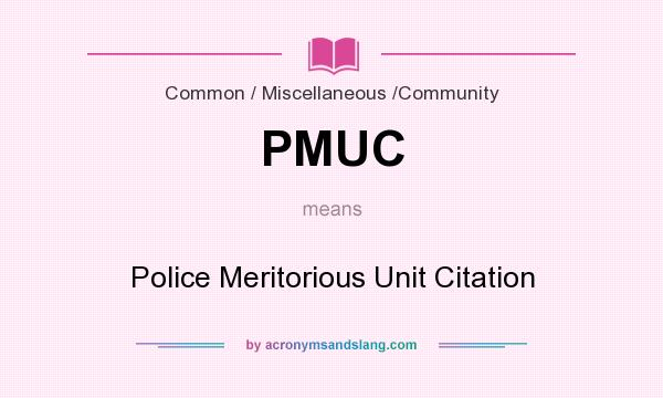 What does PMUC mean? It stands for Police Meritorious Unit Citation