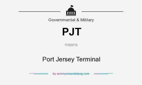 What does PJT mean? It stands for Port Jersey Terminal