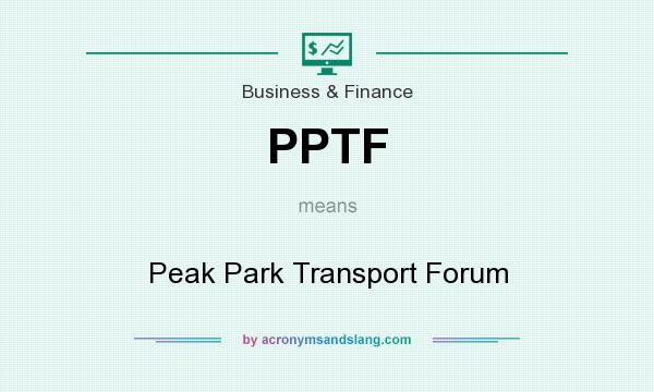 What does PPTF mean? It stands for Peak Park Transport Forum